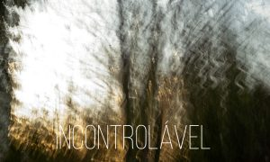03-02-Incontrolavel-YT